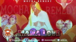 Mocha Remedy - Mama Love - November 2019