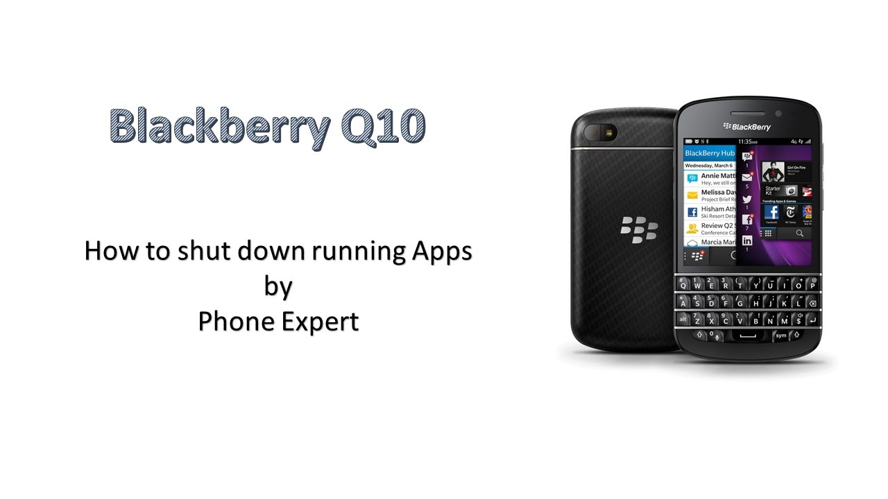 How To Shut Down Running Apps On Your Blackberry Q10