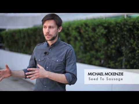 Michael McKenzie - Seed to Sausage