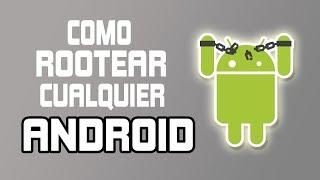 Rootear cualquier Android (Muy Fácil y Rápido)