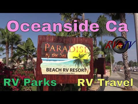 RV Travel To Oceanside California - Paradise By The Sea RV Park - Pacific Ocean - Oceanside RV Park
