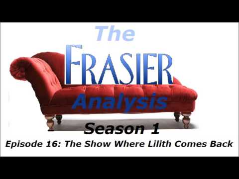 The Frasier Analysis - Episode 16 - The Show Where Lilith Comes Back