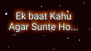 Ek baat Kahu, Agar Sunte Ho... _ Romantic Love Poetry