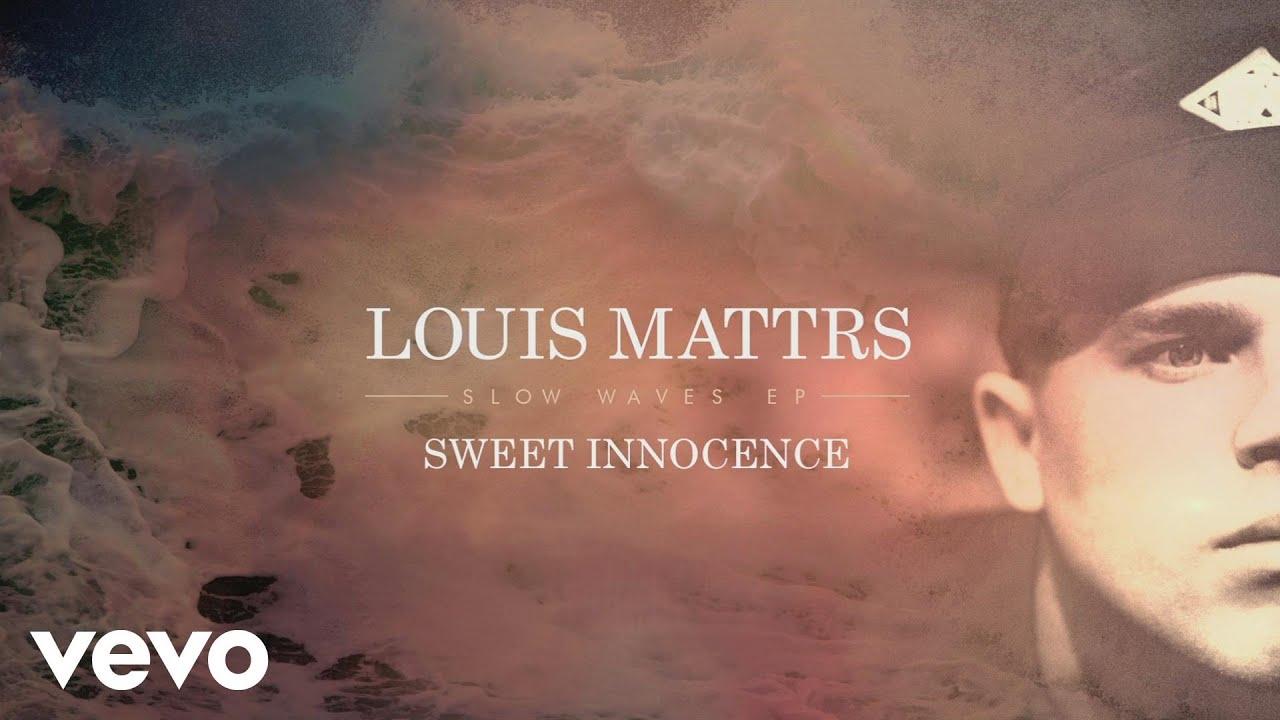 Louis Mattrs - Sweet Innocence