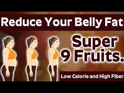 9 Effective Fruits to Lose Belly Fat Very Fast - Low Calorie and High Fiber Fruits For Lose Weight