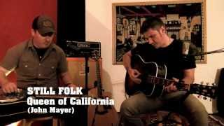 "Video STILL FOLK - ""Queen Of California"" (John Mayer) - Live in Studio. download MP3, 3GP, MP4, WEBM, AVI, FLV Agustus 2018"
