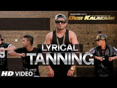 LYRICAL: Tanning Full Song with LYRICS | Yo Yo Honey Singh | Desi Kalakaar