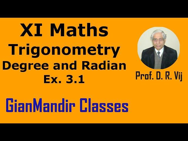 XI Mathematics - Trigonometry - Degree and Radian Exer.  3.1 by Divya Mam