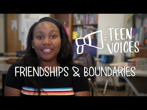 Teen Voices: Friendships and Boundaries