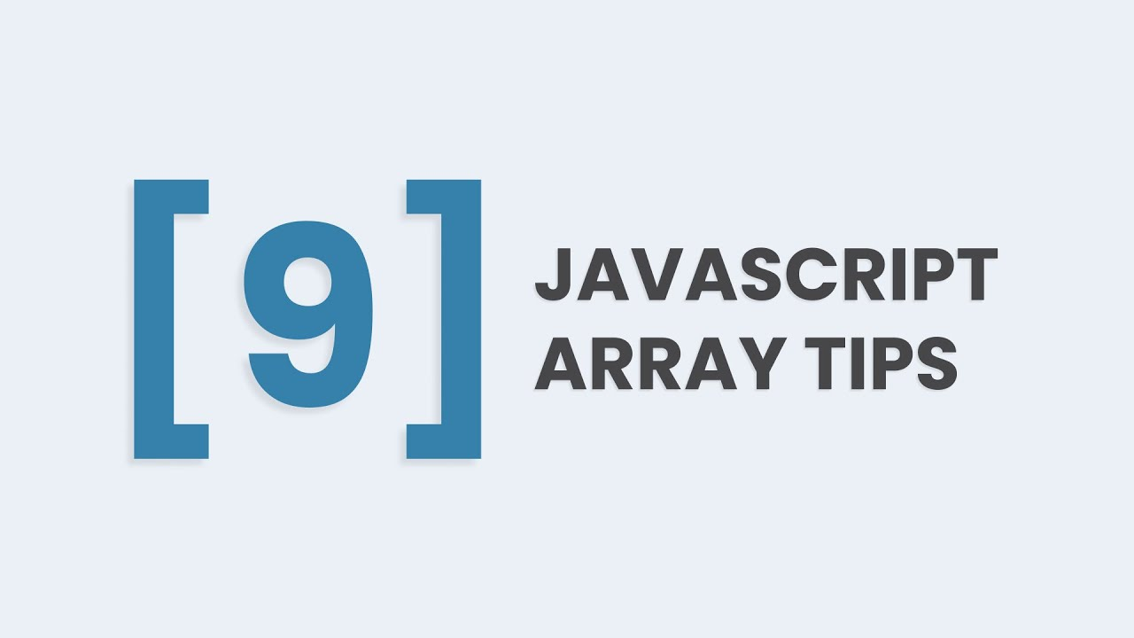 9 JavaScript Array Tips You Should Know