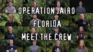 Meet the Crew: Operation Jairo - Florida