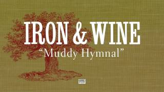 Watch Iron  Wine Muddy Hymnal video