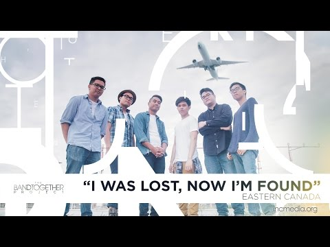I Was Lost, Now I'm Found   Band Together Project