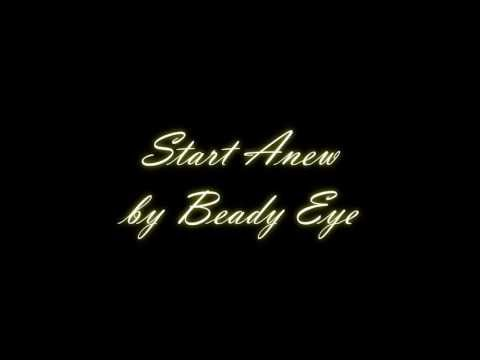 Beady Eye - Start Anew [Lyrics]