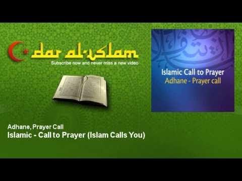 Adhane, Prayer Call - Islamic - Call to Prayer - Islam Calls You - Dar al Islam