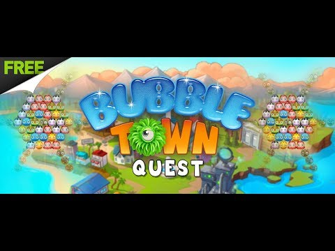 Bubble Town Quest | Match 3 | Free To Play | Gameplay