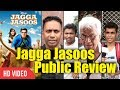 Jagga jasoos Movie Public Review   Ranbir Kapoor, Katrina Kaif   Jagga Jasoos Movie Review