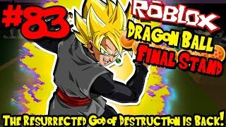 THE RESURRECTED GOD OF DESTRUCTION IS BACK! | Roblox: Dragon Ball Final Stand - Episode 83