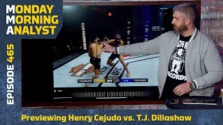 Previewing Henry Cejudo vs. T.J. Dillashaw | Monday Morning Analyst #465