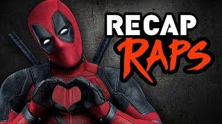 Repeat youtube video DEADPOOL [EXPLICIT] - RECAP RAPS