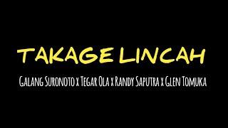 TAKAGE LINCAH - Galang Suronoto ft. Tegar Ola x Glen Tomuka x Randy Saputra (RF x BASSSOMBAR)