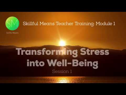 Skillful Means Teacher Training, Session One