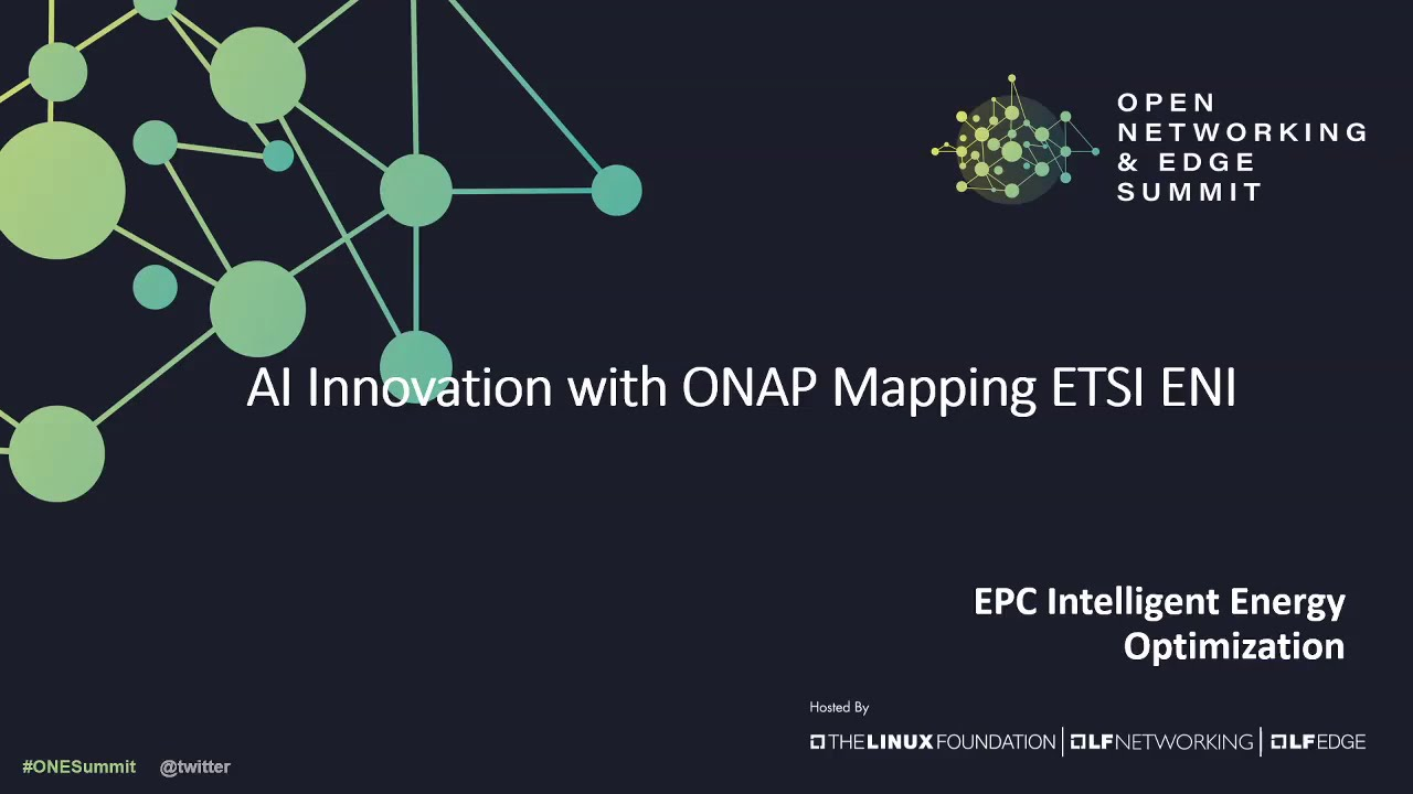 """LF Networking: """"AI Energy Mapping with ONAP & ETSI"""""""