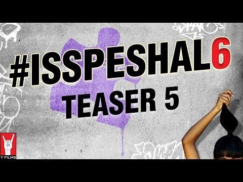 Introducing #Isspeshal6 | Teaser 5 | 26 April 2018