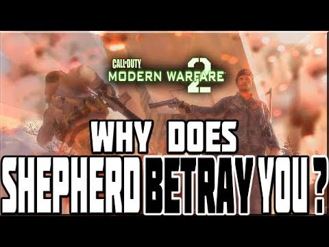 WHY DOES SHEPHERD BETRAY YOU IN MODERN WARFARE 2? - Познавательные и