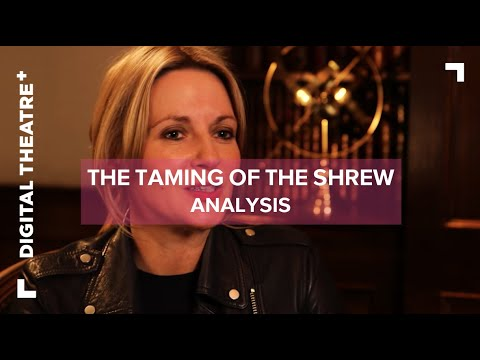 The Taming of the Shrew  Analysis  Playing Kate  Digital Theatre