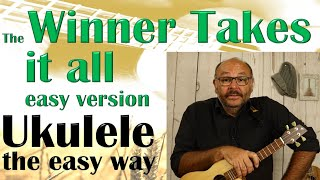 THE WINNER TAKES IT ALL (ABBA) - part 1 - tutorial easy version - Ukulele the easy way