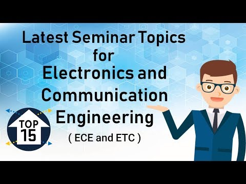 Top 15 Latest Seminar Topics For ECE | Electronics | 2018