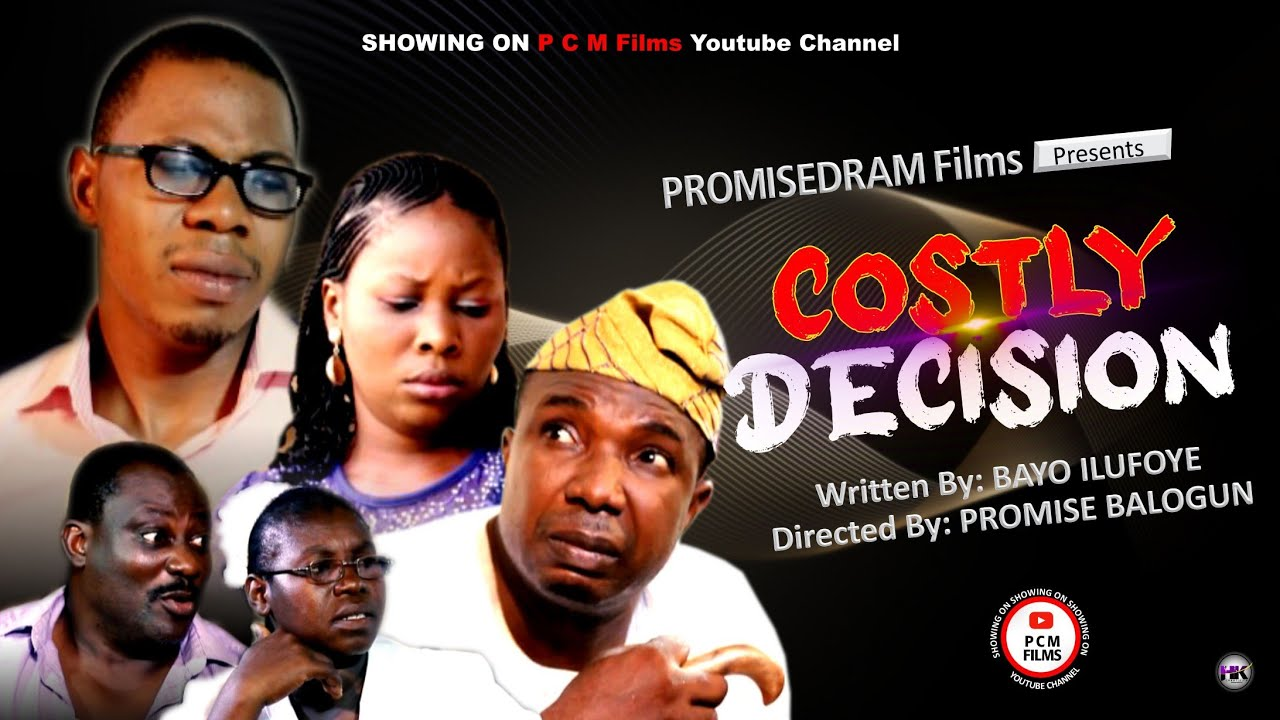 Download COSTLY DECISION    PROMISEDRAM Films    Written by Bayo Ilufoye    #Directed by Promise Balogun
