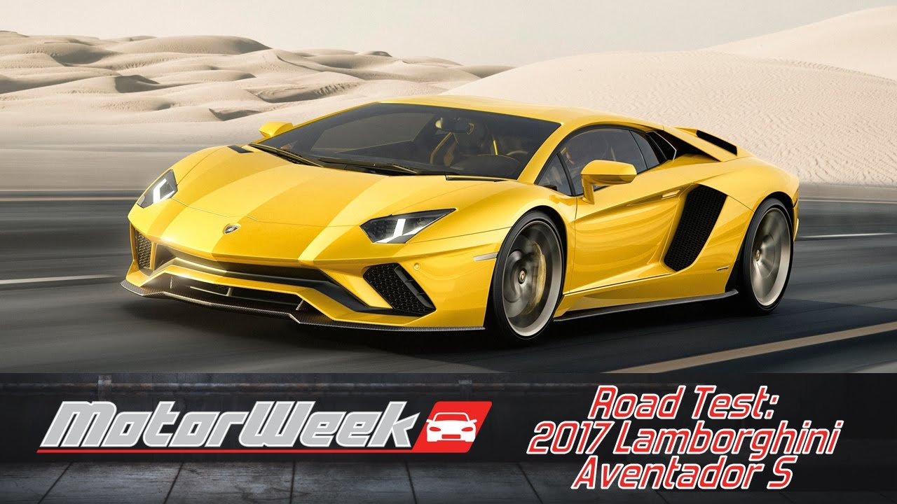 Road Test 2017 Lamborghini Aventador S Ridiculou S Youtube