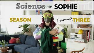 Science With Sophie SEASON quaranTHREE!