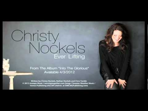 Christy Nockels - Ever Lifting  - Music Video
