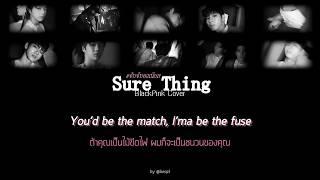 [ THAISUB ] Sure Thing - BLACKPINK  Cover (Miguel) #จับจีบองเนียล