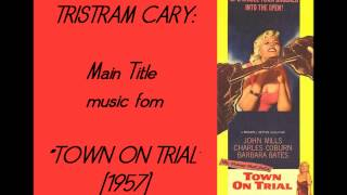 "Tristram Cary: Main Title music from ""Town on Trial"" (1957)"