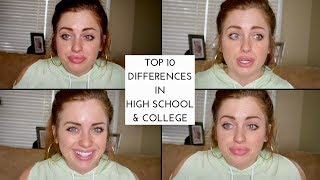TOP 10 DIFFERENCES IN HIGH SCHOOL AND COLLEGE