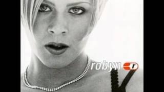 Robyn- You
