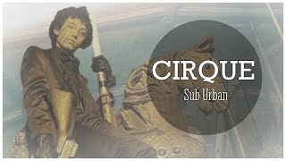 • CIRQUE •  1 Hour - Sub Urban 🎵