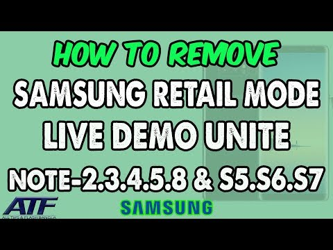 SAMSUNG RETAIL MODE OFF ALL SAMSUNG LIVE DEMO UNIT DEVICE S8 S7 S6 S5 NOTE EDGE,NOTE 2,3,4,5
