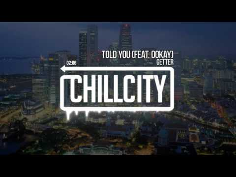 getter-told-you-feat-ookay-chill-city