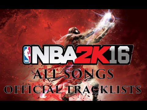 NBA 2K16 Official Soundtrack - All Songs