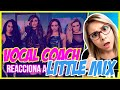 LITTLE MIX ¿ACAPELLA QUEENS? | VOCAL COACH REACCIONA | Gret Rocha