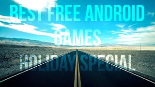 Best Free Android Games(Holiday Special!)