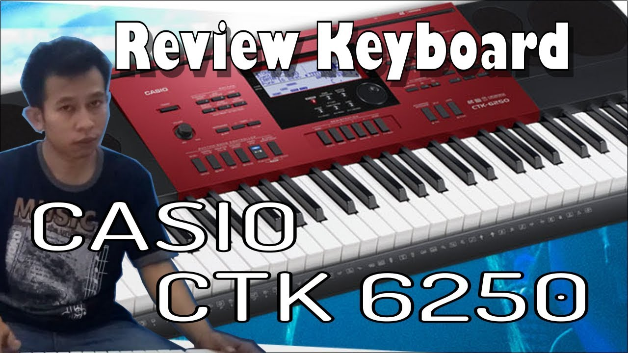 Review Keyboard Casio Ctk 6250 Cocok Buat Organ Tunggal Youtube