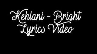 Kehlani - Bright (Lyrics Video)