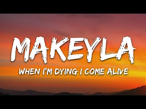 Makeyla - When I'm Dying I Come Alive 7clouds Release