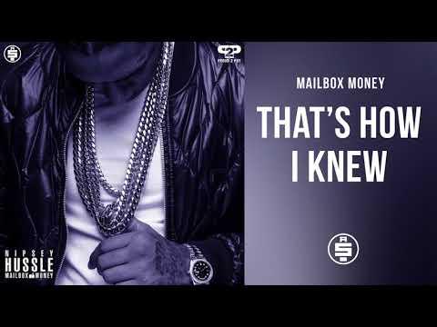 That's How I Knew -  Nipsey Hussle (Mailbox Money)